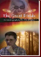 The Great Divide: An Autobiography by Dr Mike Bingham - now available in paperback, online here or from bookshops world-wide, 274 pages, ISBN: 0-75963-557-9